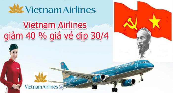 Vietnam Airlines giảm 40 % giá vé dịp 30/4