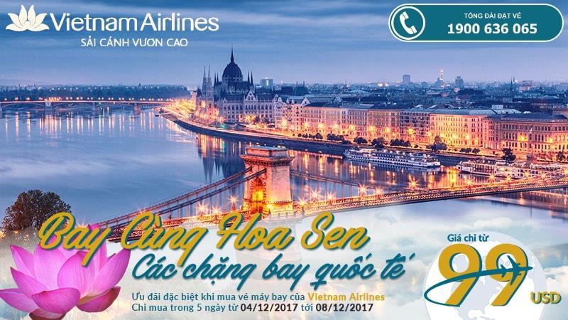 Rộn ràng bay quốc tế đến giữa năm 2018 vé khứ hồi Vietnam Airlines chỉ từ 99 USD