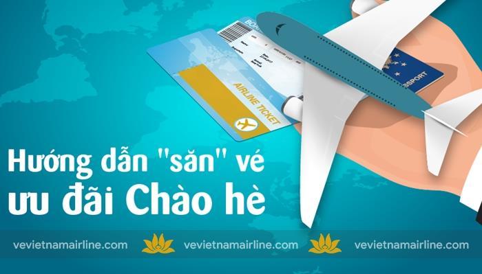 Cách săn vé máy bay ưu đãi chào hè 2019 từ Vietnam Airlines
